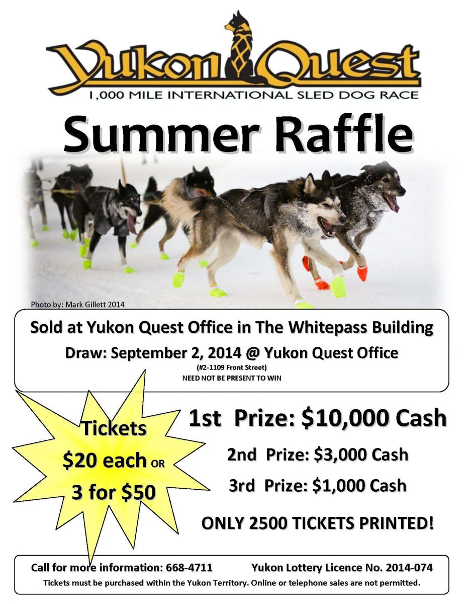 summer raffle yukon yukon quest tickets must be purchased in yukon online or telephone s are not permitted ticket holder does not need to be present to win